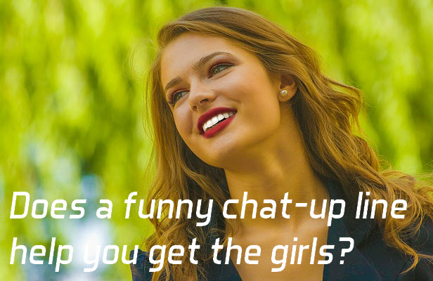 Does it help to start with a chat-up line to make the girl laugh?